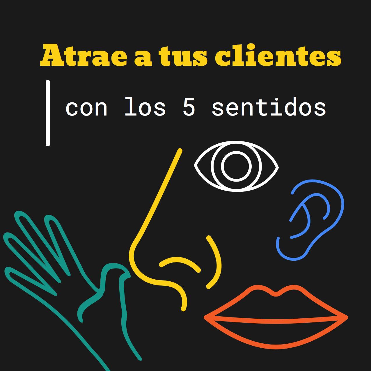 Neuromarketing, atrapa a tus clientes con una experiencia multisensorial.